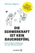 Cover-Bild zu Die Schwerkraft ist kein Bauchgefühl von Aigner, Florian