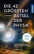 Cover-Bild zu Die 42 größten Rätsel der Physik von Bohnet, Ilja