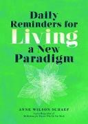 Cover-Bild zu Daily Reminders for Living a New Paradigm (eBook) von Wilson Schaef, Anne