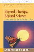 Cover-Bild zu Beyond Therapy, Beyond Science von Schaef, Anne Wilson