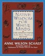Cover-Bild zu Native Wisdom for White Minds von Schaef, Anne Wilson