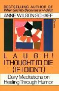 Cover-Bild zu Laugh! I Thought I'd Die (If I Didn't) von Schaef, Anne Wilson