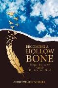 Cover-Bild zu Becoming a Hollow Bone von Wilson Schaef, Anne