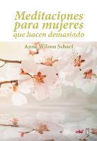 Cover-Bild zu Meditaciones Para Mujeres Que Hacen Demasiado = Meditations for Women Who Do Too Much von Schaef, Anne Wilson