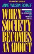 Cover-Bild zu When Society Becomes an Addict von Schaef, Anne Wilson