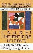 Cover-Bild zu Laugh! I Thought I'd Die (If I Didn't) (eBook) von Schaef, Anne Wilson