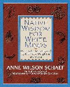 Cover-Bild zu Native Wisdom for White Minds (eBook) von Schaef, Anne Wilson