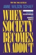 Cover-Bild zu When Society Becomes an Addict (eBook) von Schaef, Anne Wilson