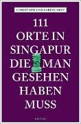 Cover-Bild zu Hein, Christoph: 111 Orte in Singapur, die man gesehen haben muss