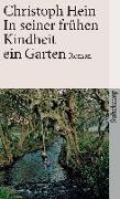 Cover-Bild zu Hein, Christoph: In seiner frühen Kindheit ein Garten