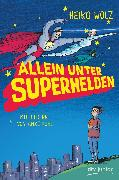 Cover-Bild zu Wolz, Heiko: Allein unter Superhelden (eBook)