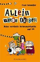 Cover-Bild zu Schmeißer, Frank: Allein unter Dieben - Meine verrückte Verbrecherfamilie und ich (eBook)