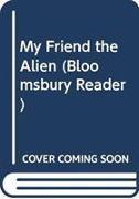 Cover-Bild zu Mian, Zanib: My Friend the Alien: A Bloomsbury Reader