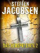 Cover-Bild zu Jacobsen, Steffen: Das Versprechen - 2 (eBook)