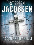 Cover-Bild zu Jacobsen, Steffen: Das Versprechen - 4 (eBook)