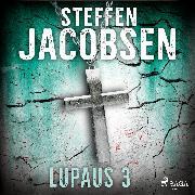 Cover-Bild zu Jacobsen, Steffen: Lupaus - Osa 3 (Audio Download)