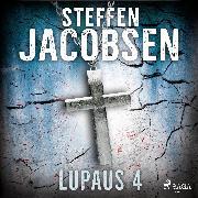 Cover-Bild zu Jacobsen, Steffen: Lupaus - Osa 4 (Audio Download)