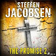 Cover-Bild zu Jacobsen, Steffen: The Promise - Part 2 (Audio Download)