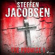 Cover-Bild zu Jacobsen, Steffen: The Promise - Part 1 (Audio Download)