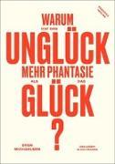 Cover-Bild zu Michaelsen, Sven: Warum hat das Unglück mehr Phantasie als das Glück?