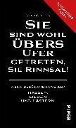 Cover-Bild zu Michaelsen, Sven: »Sie sind wohl übers Ufer getreten, Sie Rinnsal!«