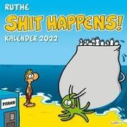 Cover-Bild zu Ruthe, Ralph: Shit happens! Wandkalender 2022