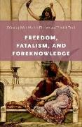 Cover-Bild zu Fischer, John Martin (Professor of Philosophy, Professor of Philosophy, University of California, Riverside) (Hrsg.): Freedom, Fatalism, and Foreknowledge