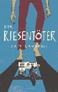 Cover-Bild zu Lawrence, Iain: Der Riesentöter (eBook)