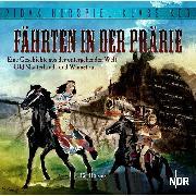 Cover-Bild zu Fährten in der Prärie - Eine Geschichte aus der untergehenden Welt Old Shatterhands und Winnetous (Audio Download) von May, Karl