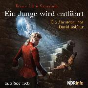 Cover-Bild zu Ein Junge wird entführt - Die Abenteuer des David Balfour (Audio Download) von Stevenson, Robert Louis