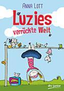 Cover-Bild zu Lott, Anna: Luzies verrückte Welt