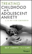 Cover-Bild zu Lebowitz, Eli R.: Treating Childhood and Adolescent Anxiety (eBook)