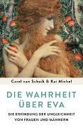 Cover-Bild zu Schaik, Carel van: Die Wahrheit über Eva