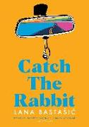 Cover-Bild zu Bastasic, Lana: Catch the Rabbit