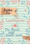 Cover-Bild zu Gier, Kerstin: Die Laufmasche/Die Braut sagt leider nein
