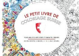 Cover-Bild zu Howell, Janet: Le Petit Livre De Coloriage Suisse