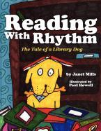 Cover-Bild zu Mills, Janet: Reading with Rhythm: The Tale of a Library Dog