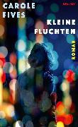 Cover-Bild zu Fives, Carole: Kleine Fluchten (eBook)