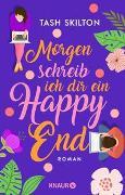 Cover-Bild zu Skilton, Tash: Morgen schreib ich dir ein Happy End