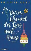 Cover-Bild zu Amar, Philippe: Victor, Lily und der Weg nach Hause (eBook)