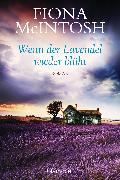 Cover-Bild zu McIntosh, Fiona: Wenn der Lavendel wieder blüht (eBook)