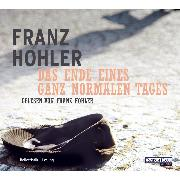 Cover-Bild zu Hohler, Franz: Das Ende eines ganz normalen Tages (Audio Download)