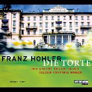 Cover-Bild zu Hohler, Franz: Die Torte und andere Erzählungen (Audio Download)