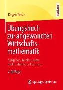 Cover-Bild zu Tietze, Jürgen: Übungsbuch zur angewandten Wirtschaftsmathematik