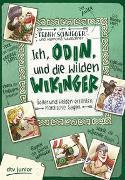 Cover-Bild zu Schwieger, Frank: Ich, Odin, und die wilden Wikinger , Götter und Helden erzählen nordische Sagen