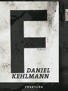 Cover-Bild zu Kehlmann, Daniel: F (eBook)