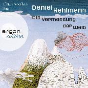 Cover-Bild zu Kehlmann, Daniel: Die Vermessung der Welt (Ungekürzte Lesung) (Audio Download)