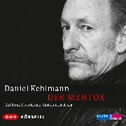 Cover-Bild zu Kehlmann, Daniel: Der Mentor (Audio Download)