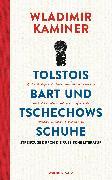 Cover-Bild zu Kaminer, Wladimir: Tolstois Bart und Tschechows Schuhe (eBook)