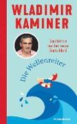 Cover-Bild zu Kaminer, Wladimir: Die Wellenreiter (eBook)